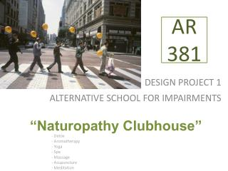 DESIGN PROJECT 1 ALTERNATIVE SCHOOL FOR IMPAIRMENTS