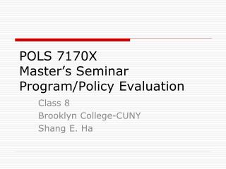 POLS 7170X Master's Seminar Program/Policy Evaluation