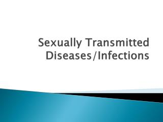 Sexually Transmitted Diseases/Infections