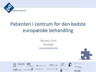 Patienten i centrum for den bedste europæiske behandling