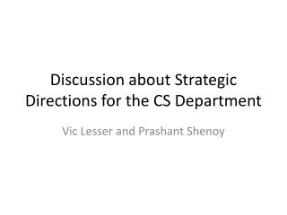 Discussion about Strategic Directions for the CS Department