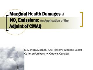Marginal  Health  Damages  of NO x  Emissions:  An Application of the  Adjoint  of CMAQ