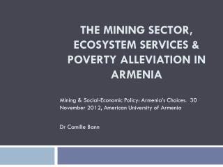The Mining Sector, Ecosystem Services &  Poverty Alleviation in Armenia