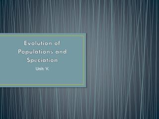 Evolution of Populations and Speciation