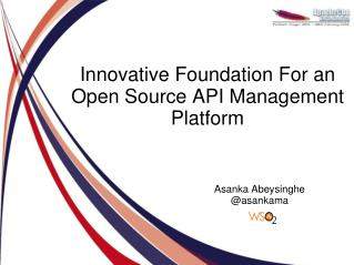 Innovative Foundation For an Open Source API Management Platform