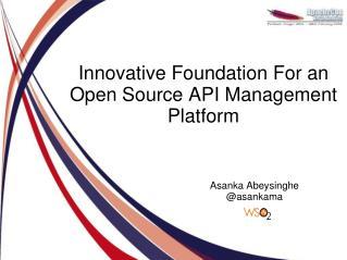 Innovative Foundation For an Open Source API Management Platform