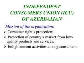 INDEPENDENT CONSUMERS UNION ICU OF AZERBAIJAN
