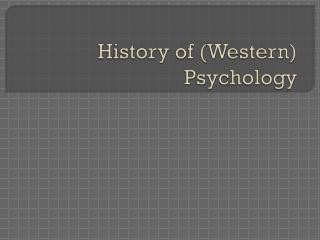 History of (Western) Psychology