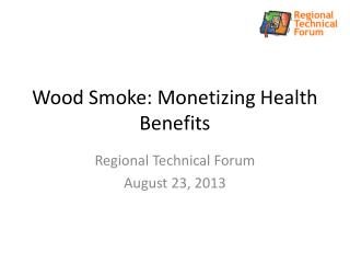 Wood Smoke: Monetizing Health Benefits