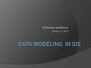 Data modeling  in GIS
