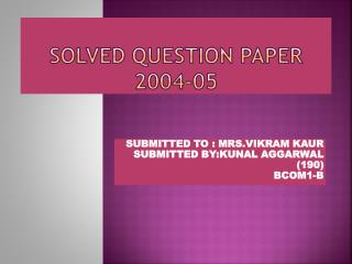 SOLVED QUESTION PAPER 2004-05