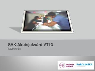 SVK Akutsjukvård VT13