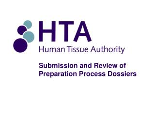 Submission and Review of Preparation Process Dossiers