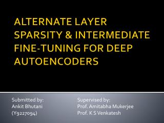 ALTERNATE LAYER SPARSITY & INTERMEDIATE FINE-TUNING FOR DEEP AUTOENCODERS
