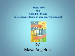 by Maya Angelou