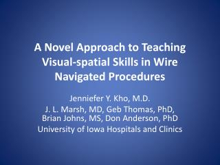 A Novel Approach to Teaching Visual-spatial Skills in Wire Navigated Procedures