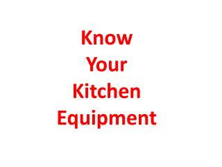 Know Your Kitchen Equipment