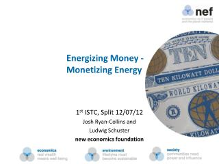 Energizing Money -  	Monetizing Energy