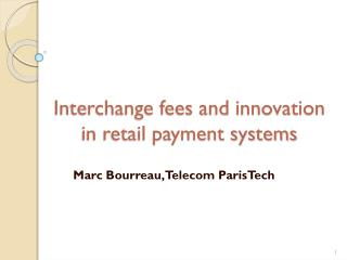 Interchange fees and innovation in retail payment systems