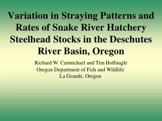 Richard W. Carmichael and Tim  Hoffnagle Oregon  Department of Fish and Wildlife