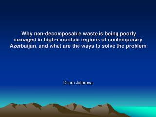 Why non-decomposable waste is being poorly managed in high-mountain regions of contemporary Azerbaijan, and what are the