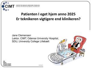 Patienten  I  eget hjem  anno 2025 Er teknikeren vigtigere  end  klinikeren ?