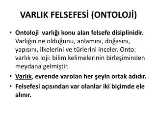 VARLIK FELSEFESİ (ONTOLOJİ)