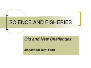 SCIENCE AND FISHERIES