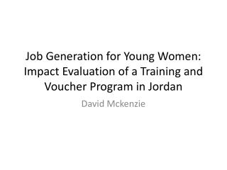 Job Generation for Young Women: Impact Evaluation of a Training and Voucher Program in Jordan
