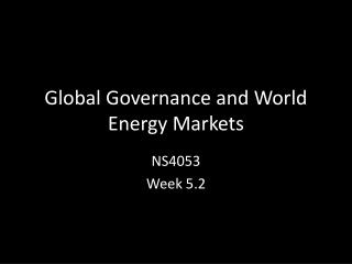 Global Governance and World Energy Markets