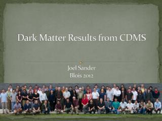 Dark Matter Results from CDMS Joel Sander Blois 2012