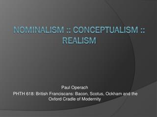 NOMINALISM :: CONCEPTUALISM :: REALISM