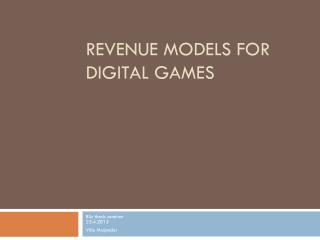 Revenue models  for  digital games