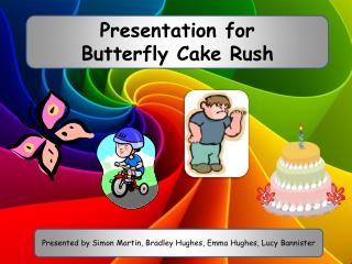 Presentation for Butterfly Cake Rush