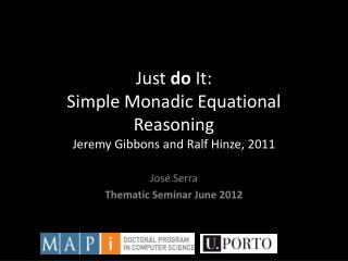 Just  do  It: Simple Monadic  Equational Reasoning Jeremy Gibbons and Ralf  Hinze , 2011