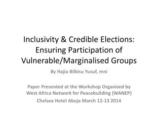 Inclusivity & Credible Elections: Ensuring Participation of Vulnerable/ Marginalised  Groups