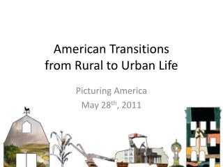 American Transitions  from Rural to Urban Life