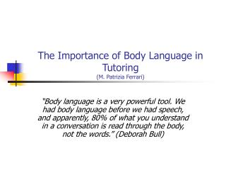 The Importance of Body Language in Tutoring M. Patrizia Ferrari