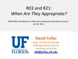David Fuller Dept . of Physical Therapy McKnight Brain Institute University of  Florida
