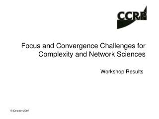 Focus and Convergence Challenges for Complexity and Network ...