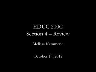 EDUC 200C Section 4 – Review