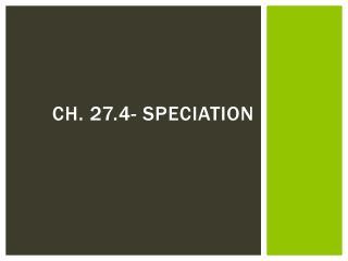 Ch. 27.4- Speciation
