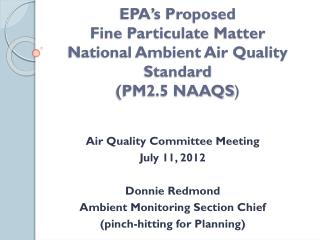EPA's Proposed  Fine Particulate Matter National Ambient Air Quality Standard (PM2.5 NAAQS )