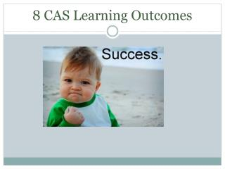 8 CAS Learning Outcomes