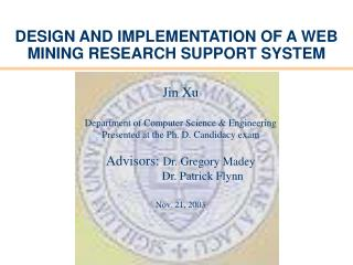 DESIGN AND IMPLEMENTATION OF A WEB MINING RESEARCH SUPPORT SYSTEM