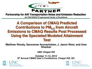 Matthew  Woody,  Saravanan Arunachalam , J. Jason West, and  Uma  Shankar UNC  Chapel Hill