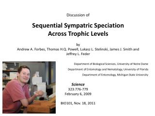 Discussion of  Sequential Sympatric Speciation  Across Trophic Levels by