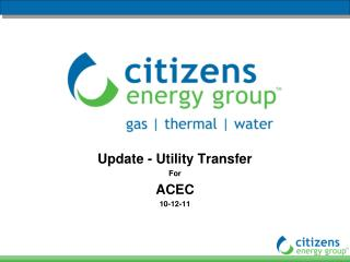Update - Utility Transfer  For ACEC 10-12-11