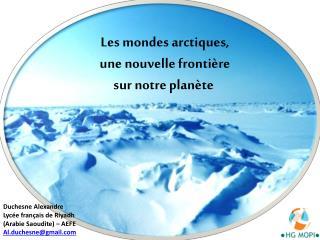 Les mondes arctiques,  une  nouvelle frontière  sur  notre planète