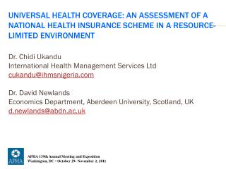 Dr. Chidi Ukandu International Health Management Services Ltd cukandu@ihmsnigeria.com